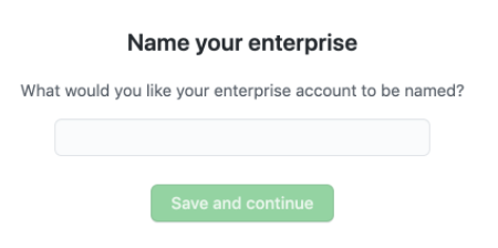 """Save and continue"" button for naming an enterprise"