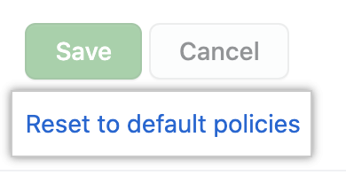 Link to reset all default policies