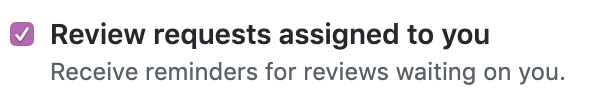 Review requests assigned to you checkbox