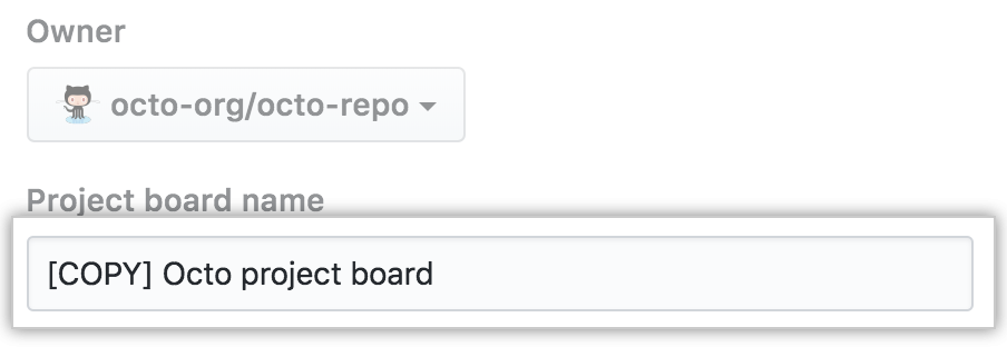 Field to type a name for the copied project board