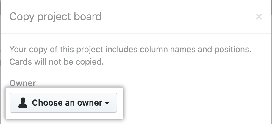 Select owner of copied project board from drop-down menu